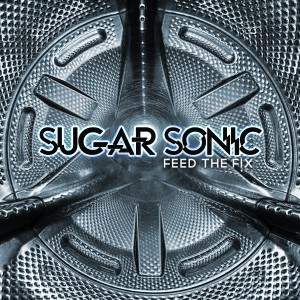 Sugar Sonic - Feed The Fix
